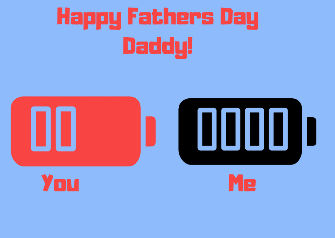 Low Battery Daddy & Me