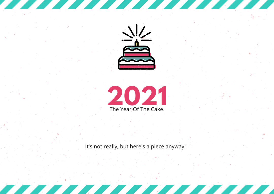 2021 The Year Of The Cake
